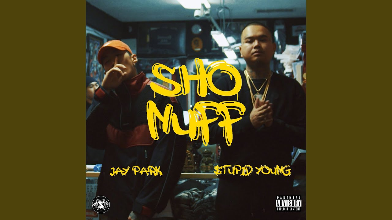 $tupid Young x Jay Park – Sho Nuff