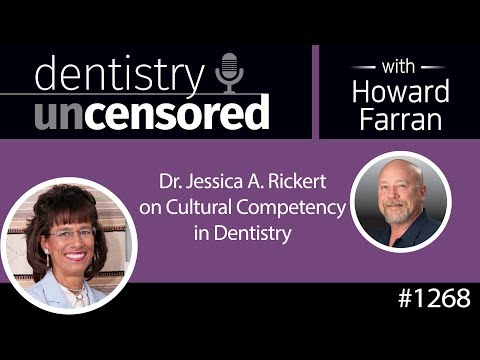 Dr. Jessica Rickert on Cultural Competency in Dentistry