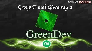 GreenDev: Group Funds Giveaway 2!!!! [Verified By:ROBLOX]