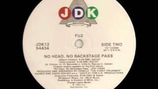 No Head No Backstage Pass - FU2