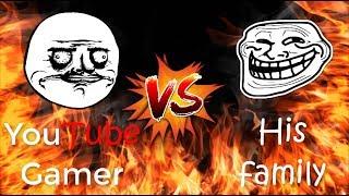 YouTube Gamer VS His Family