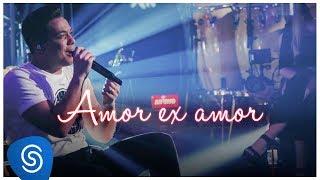 Baixar Wesley Safadão - Amor Ex Amor (WS Mais Uma Vez) [Vídeo Oficial]