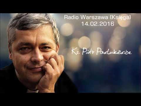 (71) Ks. Piotr Pawlukiewicz - Radio Warszawa 14.02.2016
