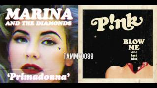 P!nk vs. Marina and the Diamonds - Blow Me (One Last Kiss) vs. Primadonna (Mashup Mix)