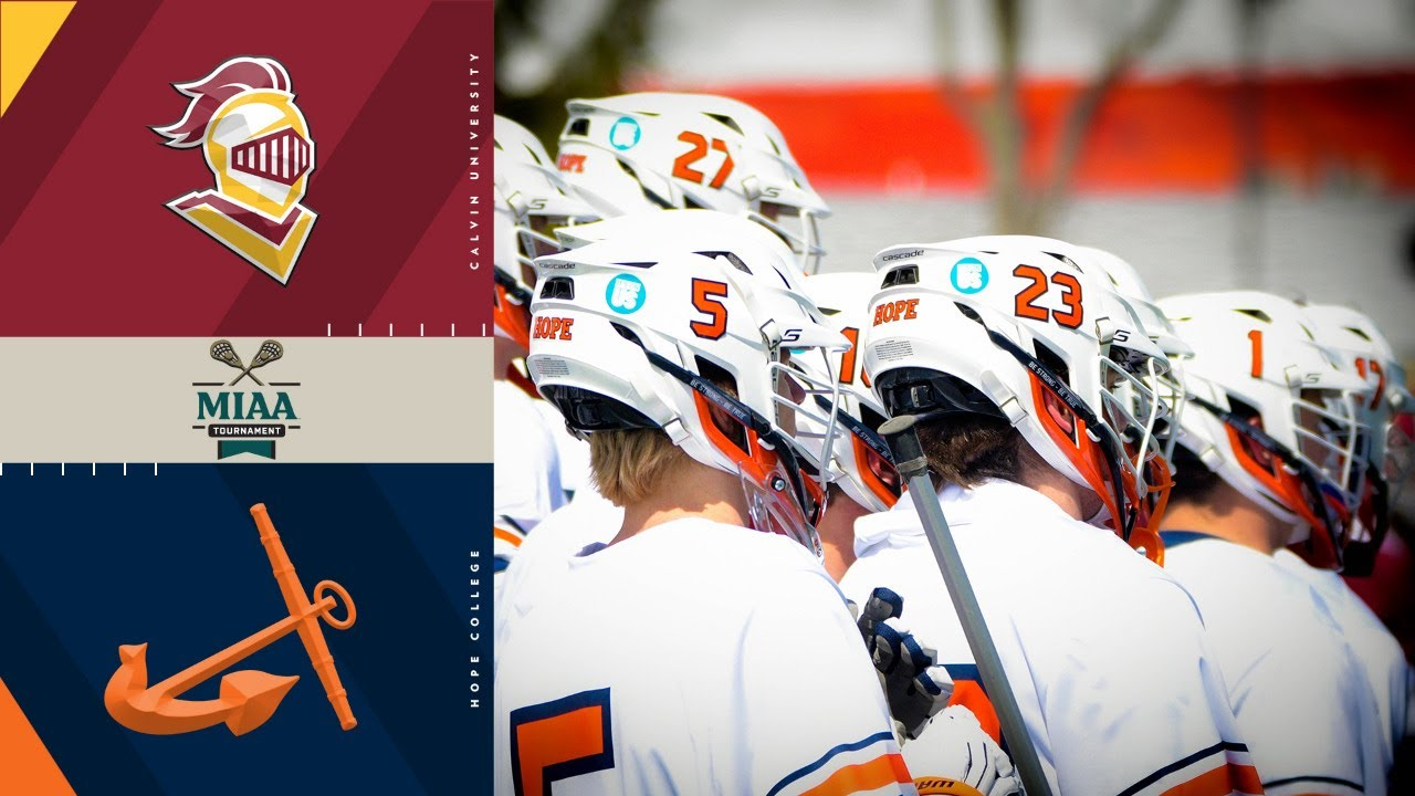 Hope College vs. Calvin University | MLAX MIAA Tournament Semifinals | NCAA D3 Lacrosse
