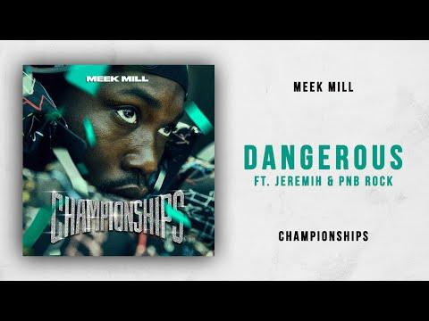 Meek Mill - Dangerous Ft. Jeremih & PnB Rock (Championships)
