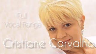 Cristiane Carvalho | Vocal Range: E3 - D6