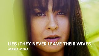 Maria Mena - Lies (They Never Leave Their Wives)(Lyrics)