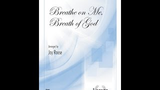 Breathe on Me, Breath of God (SATB) - Jay Rouse