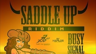 Busy Signal - Saddle Up [Saddle Up Riddim] February 2014
