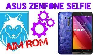 AIM  official custom rom in asus zenfone 2 selfie,installation/review