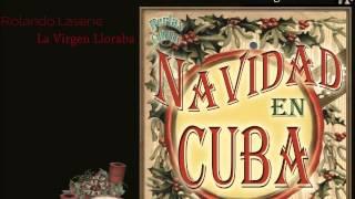 Rolando Laserie – La Virgen Lloraba