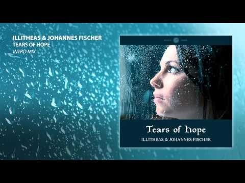 illitheas & Johannes Fischer - Tears of Hope (Intro Mix)