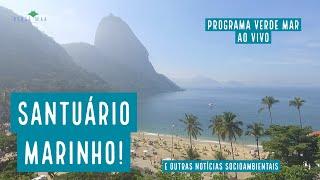 Verde Mar ao vivo - O Santuário Marinho da Paisagem Carioca