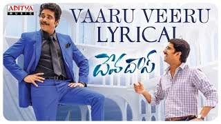 Vaaru Veeru Lyrical || Devadas Songs || Akkineni Nagarjuna, Nani, Rashmika, Aakanksha Singh