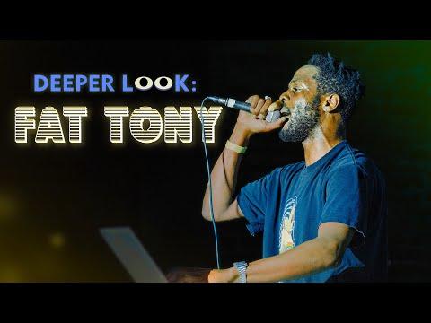 Fat Tony  Deeper Look Documentary