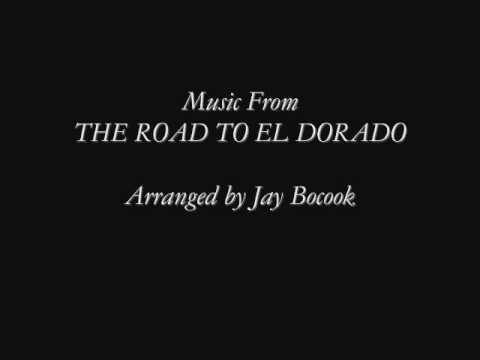 The road to El Dorado -Arranged by Jay Bocook-