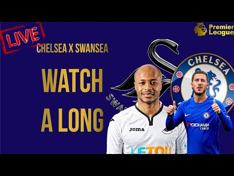 SWANSEA VS CHELSEA || LIVE - Watch A-LONG