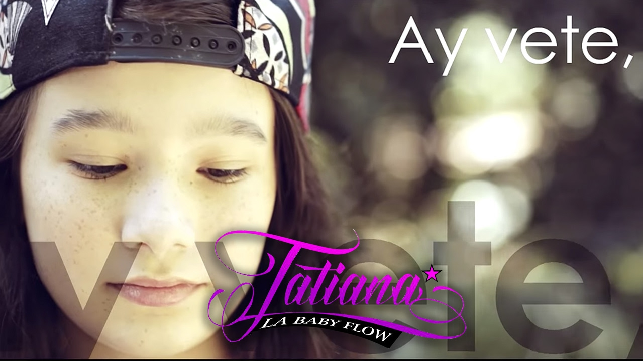 Tatiana La Baby Flow Vete Video Lyrics Youtube