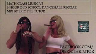 6 Hour Old School Dancehall Mix 90s Reggae Hits Playlist 2013 By Eric The Tutor MathCla$$MusicV5