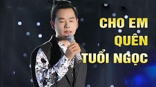 Cho Em Quên Tuổi Ngọc - Trường Kha | Nhạc Trịnh Mới Hay Nhất 2018 [Official]