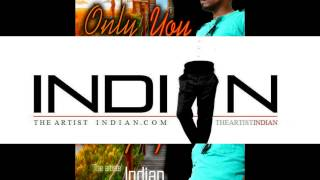 ONLY YOU --- INDIAN (THE ARTIST) [+LYRICS]