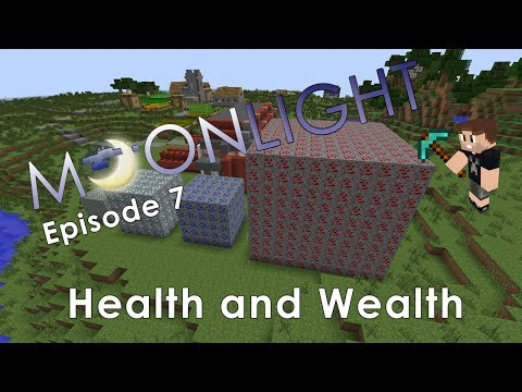 Minecraft Moonlight Server Episode 7: Health and Wealth