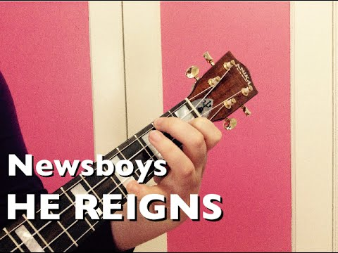 He Reigns-Ukulele Cover