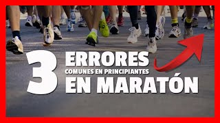 MARATON: 3 ERRORES MAS COMUNES de los principiantes en la distancia.