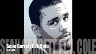Sean Garrett ft J. Cole - Feel Love