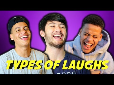 TYPES OF LAUGHS