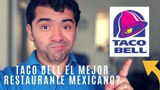 Taco Bell el mejor restaurante mexicano?