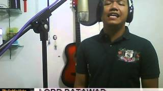 Repeat youtube video LORD PATAWAD covered by Mamang Pulis