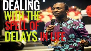 DEALING WITH THE SPELL OF DELAY:  DR PAUL ENENCHE