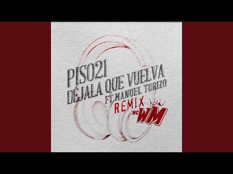 Déjala Que Vuelva (feat. Manuel Turizo) (MC WM Remix)