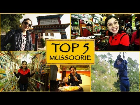 Top 5 Things To See/Do || Mussoorie