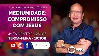 Mediunidade: Compromisso com Jesus | Jacobson Trovão