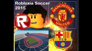 PLAYING WITH MANCHESTER UNITED AND BARCELONA IN ROBLOX I Robloxia Fussball 2015 Teil 1