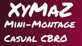 CBRO   Casual Mini-Montage #1