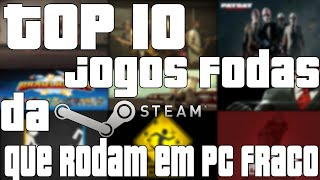 Top 10 GRANDES GAMES DA STEAM QUE RODAM EM PC FRACO [SEM PLACA DE VÍDEO] 2016