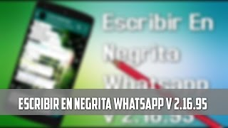 Escribir En Negrita En Whatsapp | v 2.16.95 | Stiven Tutoriales
