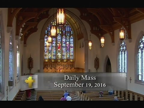 Daily Mass, Monday 19 September 2016