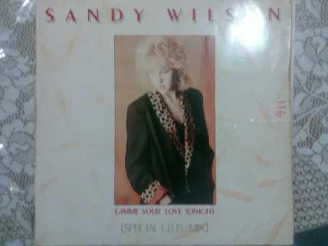 Gimme Your Love Tonight - Sandy Wilson 1986 euro disco