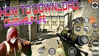 How to download cs go , half-life in android || with proof || 100% worked