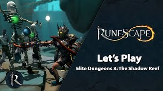 RuneScape Let's Play - Elite Dungeon 3: The Shadow Reef