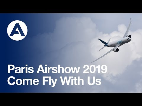 Paris Airshow 2019: Come Fly With Us