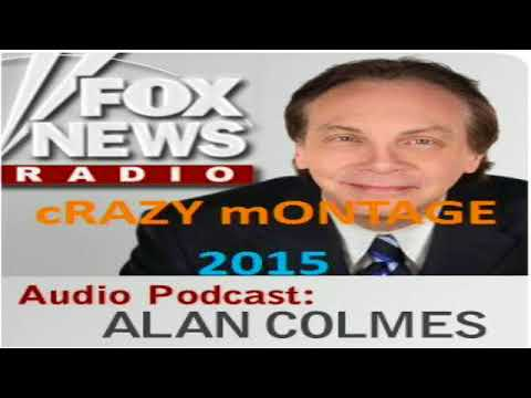 The Alan Colmes Crazy Call Montage 2015 part I