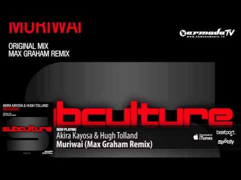 Akira Kayosa & Hugh Tolland - Muriwai (Max Graham Remix)