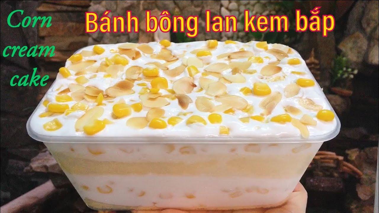 Cách làm bánh bông lan kem bắp mát lạnh. Công thức để kinh doanh