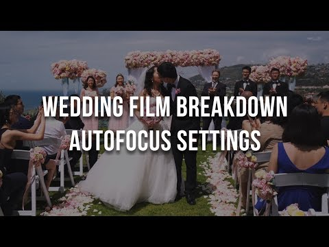 Thumbnail: AutoFocus Settings Breakdown for Wedding Films & Events - Sony a7R II a7S II a6500 a6300